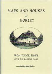 Maps & Houses of Horley – From Tudor Times until the Railway Came